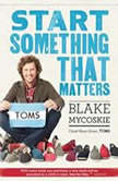 Start Something That Matters, Blake Mycoskie