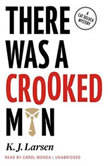 There Was a Crooked Man A Cat DeLuca Mystery, K. J. Larsen