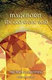 Mageborn: The God-Stone War, Michael G. Manning