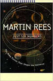 Just Six Numbers The Deep Forces That Shape the Universe, Martin Rees