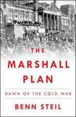 The Marshall Plan Dawn of the Cold War, Benn Steil