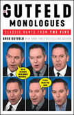 The Gutfeld Monologues Classic Rants from the Five, Greg Gutfeld