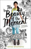 The Beauty of the Moment, Tanaz Bhathena
