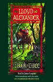 The Prydain Chronicles Book One: The Book of Three, Lloyd Alexander