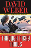 Through Fiery Trials, David Weber
