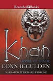 Khan Empire of Silver, Conn Iggulden