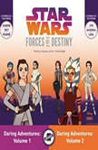 Star Wars Forces of Destiny Daring Adventures Volumes 1 ampamp 2