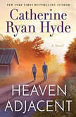 Heaven Adjacent, Catherine Ryan Hyde