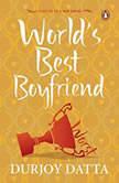 The World's Best Boyfriend, Durjoy Datta
