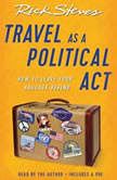 Travel as a Political Act, Rick Steves