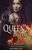 The Queen's Bastard, C. E. Murphy