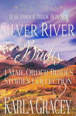 Mail Order Bride Box Set - Silver River Brides - 4 Mail Order Bride Stories Collection, Karla Gracey