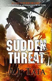 Sudden Threat, A. J. Tata