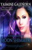 Moon Shimmers An Otherworld Novel, Yasmine Galenorn