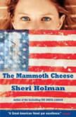 The Mammoth Cheese, Sheri Holman