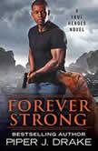 Forever Strong, Piper J. Drake