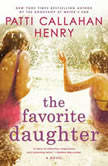 The Favorite Daughter, Patti Callahan Henry