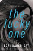 The Lucky One A Novel, Lori Rader-Day
