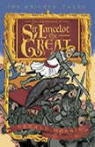 The Adventures of Sir Lancelot the Great The Knights' Tales Book 1, Gerald Morris