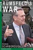 Rumsfeld's War The Untold Story of America's Anti-Terrorist Commander, Rowan Scarborough