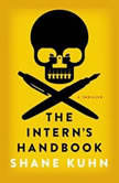 The Intern's Handbook A Thriller, Shane Kuhn