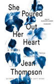 She Poured Out Her Heart, Jean Thompson