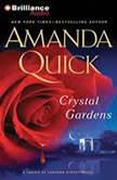 Crystal Gardens, Amanda Quick