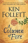 A Column of Fire, Ken Follett
