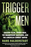 Trigger Men Shadow Team, Spider-Man, the Magnificent Bastards, and the American Combat Sniper, Hans Halberstadt