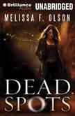 Dead Spots, Melissa F. Olson