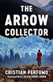 The Arrow Collector, Cristian Perfumo