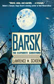 Barsk: The Elephants' Graveyard, Lawrence M. Schoen
