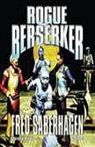 Rogue Berserker, Fred Saberhagen