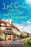 Last Orders at the Star and Sixpence feel-good fiction set in the perfect village pub!, Holly Hepburn