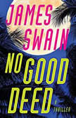 No Good Deed, James Swain