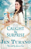 Caught by Surprise, Jen Turano