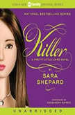Pretty Little Liars #6: Killer, Sara Shepard