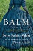 Balm, Dolen Perkins-Valdez