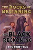 The Black Reckoning, John Stephens