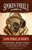 Going Public  in Shorts! Complete Collection, Various Authors