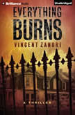 Everything Burns, Vincent Zandri