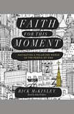 Faith for This Moment Navigating a Polarized World as the People of God, Rick McKinley