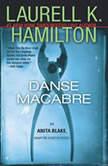 Danse Macabre An Anita Blake, Vampire Hunter Novel, Laurell K. Hamilton