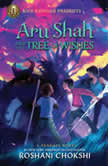 Aru Shah and the Tree of Wishes (A Pandava Novel Book 3), Roshani Chokshi