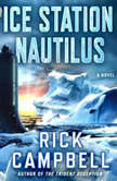 Ice Station Nautilus, Rick Campbell
