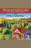 A Place Called Hope, Philip Gulley