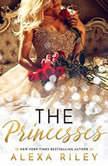 The Princesses, Alexa Riley
