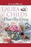 Plum Tea Crazy, Laura Childs