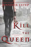 Kill the Queen, Jennifer Estep