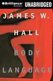 Body Language, James W. Hall